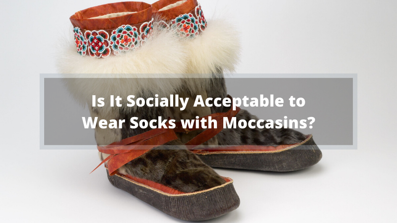 Is It Socially Acceptable to Wear Socks with Moccasins_